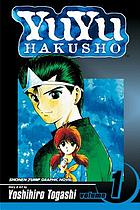 YuYu Hakusho. Vol. 1, Goodbye, material world!