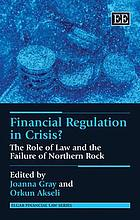 Financial regulation in crisis? : the role of law and the failure of Northern Rock