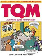 TQM : a pictorial guide for managers