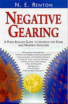 Negative gearing : a plain English guide to leverage for share and property investors