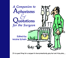 A companion to aphorisms & quotations for the surgeon