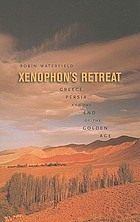 Xenophon's retreat : Greece, Persia, and the end of the Golden Age
