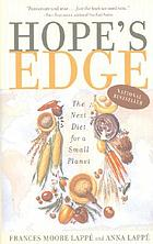Hope's edge : the next diet for a small planet