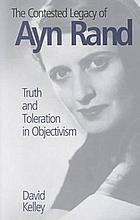 The contested legacy of Ayn Rand : truth and toleration in objectivism