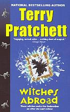 Witches abroad : a novel of Discworld