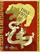 The CAESAR, POLO & ESAU papers : Cold War era hard target analysis of Soviet and Chinese policy and decision making, 1953-1973.