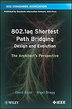 802.1aq shortest path bridging design and evolution : the architects' perspective