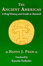 The ancient Americas : a brief history and guide to research