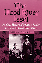 The Hood River Issei : an oral history of Japanese settlers in Oregon's Hood River Valley