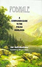 Podhale : a companion guide to the Polish Highlands