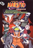 Naruto the movie. [3], Guardians of the Crescent Moon Kingdom