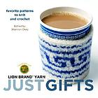 Just gifts : favorite patterns to knit and crochet
