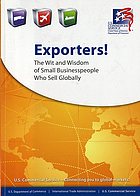 Exporters! : the wit and wisdom of small businesspeople who sell globally