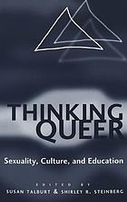 Thinking queer : sexuality, culture, and education