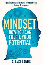 Mindset : how you can fulfil your potential