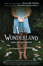 Alice in Wonderland and philosophy : curiouser and curiouser