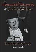 The homoerotic photography of Carl Van Vechten : public face, private thoughts