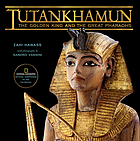 The legend of Tutankhamun : the golden king and the great pharaohs