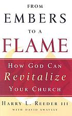 From embers to a flame : how God can revitalize your church