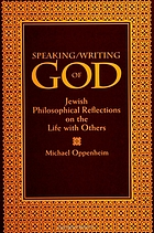 Speaking/writing of God : Jewish philosophical reflections on the life with others