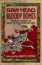 Raw head, bloody bones : African-American tales of the supernatural