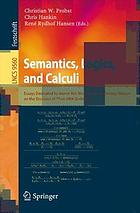 Semantics, logics, and calculi : essays dedicated to Hanne Riis Nielson and Flemming Nielson on the occasion of their 60th birthdays
