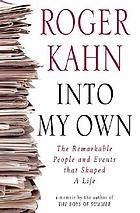 Into my own : the remarkable people and events that shaped a life