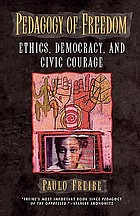 Pedagogy of freedom : ethics, democracy, and civic courage