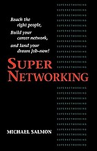 SuperNetworking : reach the right people, build your career network, and land your dream job-- now!
