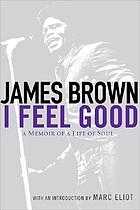 I feel good : a memoir of a life of soul