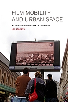 Film, mobility and urban space : a cinematic geography of Liverpool
