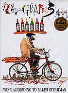 The grapes of Ralph : wine according to Ralph Steadman.