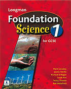 Longman foundation science 1 for GCSE. Teacher's guide, Mark Levesley ... [et al.].