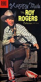 Happy trails : the Roy Rogers collection (1937-1990).