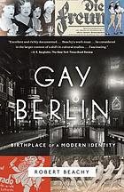 Gay Berlin : birthplace of a modern identity