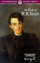 The works of W.B. Yeats : with an introduction and bibliography.