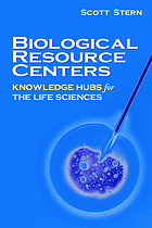 Biological resource centers : knowledge hubs for the life sciences
