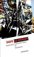 Shape as memory : a geometric theory of architecture