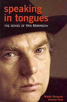 Speaking in tongues : the songs of Van Morrison