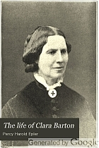 The life of Clara Barton,