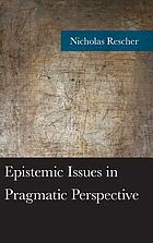 Epistemic issues in pragmatic perspective
