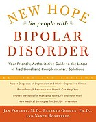 New hope for people with bipolar disorder : your friendly, authoritative guide to the latest in traditional and complementary solutions