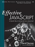 Effective JavaScript : 68 specific ways to harness the power of JavaScript