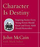 Character is destiny : inspiring stories every young person should know and every adult should remember