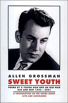 Sweet youth : poems by a young man and an old man, old and new, 1953-2001