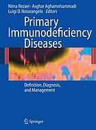 Primary immunodeficiency diseases : definition, diagnosis, and management