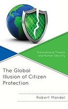 The Global Illusion of Citizen Protection : Transnational Threats and Human Security