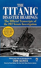 The Titanic disaster hearings : the official transcripts of the 1912 Senate investigation