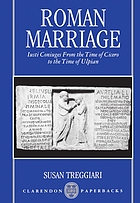 Roman marriage : Iusti Coniuges from the time of Cicero to the time of Ulpian