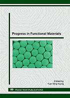 Progress in functional materials : selected peer reviewed papers from the 2nd international conference on optical, electronic and electrical materials (OEEM 2012), August 5-7, 2012, Shanghai, China
